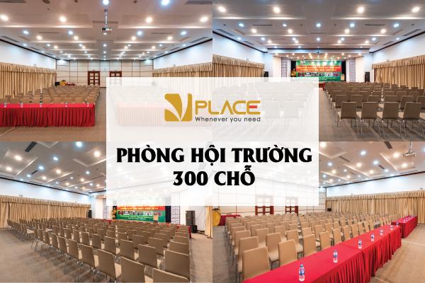 Phòng hội trường 300 chỗ của VPLACE